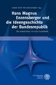 Hans Magnus Enzensberger und die Ideengeschichte der Bundesrepublik - Dirk von Petersdorff