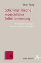 Schellings Theorie menschlicher Selbstformierung - Oliver Florig