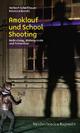 Amoklauf und School Shooting - Herbert Scheithauer; Rebecca Bondü