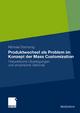 Produktwechsel als Problem im Konzept der Mass Customization - Michael Slamanig