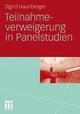 Teilnahmeverweigerung in Panelstudien - Sigrid Haunberger
