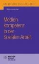 Medienkompetenz in der Sozialen Arbeit - Winfred Kaminski