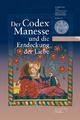 Der Codex Manesse und die Entdeckung der Liebe - Maria Effinger; Carla Meyer; Christian Schneider