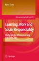 Learning, Work and Social Responsibility - Karen Evans