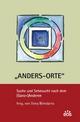 Anders-Orte - Suche und Sehnsucht nach dem (Ganz-)Anderen - Ilona Biendarra