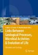 Links Between Geological Processes, Microbial Activities & Evolution of Life - Yildirim Dilek; Harald Furnes; Karlis Muehlenbachs
