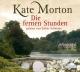 Die fernen Stunden - Kate Morton; Esther Schweins