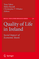 Quality of Life in Ireland - Tony Fahey; Helen Russell; Christopher T. Whelan