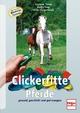 Clickerfitte Pferde - Viviane Theby; Katja Frey; Nina Steigerwald