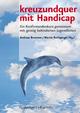 kreuzundquer. Impulse für die Konfirmandenzeit / kreuzundquer mit Handicap - Rebecca Lenz; Siegfried Macht; Sönke W. Stemm