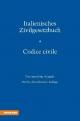 Italienisches Zivilgesetzbuch - Codice Civile - Max Bauer; Bernhard Eccher; Bernhard König; Josef Kreuzer; Heinz Zanon