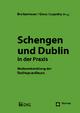 Schengen und Dublin in der Praxis - Stephan Breitenmoser; Sabine Gless; Otto Lagodny