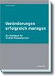 Veränderungen erfolgreich managen - Thomas Bartscher; Juliane Stöckl