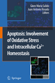 Apoptosis: Involvement of Oxidative Stress and Intracellular Ca2+ Homeostasis - Gines Maria Salido; Juan Antonio Rosado