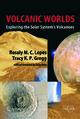 Volcanic Worlds - Rosaly M.C. Lopes; Tracy K. P. Gregg