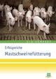 Erfolgreiche Mastschweinefütterung - DLG e.V.
