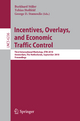 Incentives, Overlays, and Economic Traffic Control - Burkhard Stiller; Tobias Hoßfeld; George D Stamoulis