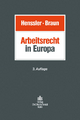 Arbeitsrecht in Europa - Martin Henssler; Axel Braun