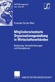 Mitgliederorientierte Organisationsgestaltung in Wirtschaftsverbänden - Franziska Schulz-Walz