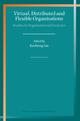 Virtual, Distributed and Flexible Organisations - Kecheng Liu