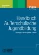 Handbuch Außerschulische Jugendbildung - Benno Hafeneger