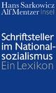 Schriftsteller im Nationalsozialismus - Hans Sarkowicz; Alf Mentzer
