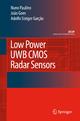 Low Power UWB CMOS Radar Sensors - Herve Paulino; Joao Goes; Adolfo Steiger Garcao