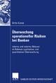 Überwachung operationeller Risiken bei Banken - Britta Kunze