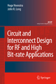 Circuit and Interconnect Design for RF and High Bit-rate Applications - Hugo Veenstra; John R. Long