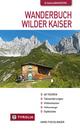 Wanderbuch Wilder Kaiser - Hans Fischlmaier