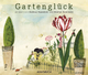 Gartenglück - diverse; Stefan Kaminski; Andrea Sawatzki