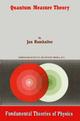 Quantum Measure Theory - Jan Hamhalter