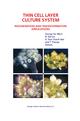 Thin Cell Layer Culture System: Regeneration and Transformation Applications - Duong Tan Nhut;  Kiem Tran Thanh Van; Van Le B.; Trevor A. Thorpe