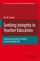 Seeking Integrity in Teacher Education - Ann Katherine Schulte