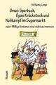 Omas Sparbuch, Opas Krückstock und Nahkampf im Supermarkt - Wolfgang Lange