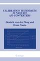 Calibration Techniques in Nyquist A/D Converters - Hendrik van der Ploeg; Bram Nauta