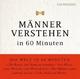 CD WISSEN - Männer verstehen in 60 Minuten - Angela Troni; Solveig Duda