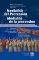 Medialität der Prozession/Médialité de la procession - Katja Gvozdeva; Hans Rudolf Velten