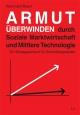 Armut überwinden durch Soziale Marktwirtschaft und Mittlere Technologie - Hans-Gert Braun