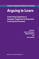 Arguing to Learn - Jerry Andriessen; Michael Baker; Dan Suthers
