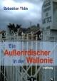 Ein Außerirdischer in der Wallonie - Sebastian Ybbs
