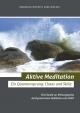 Aktive Meditation: Ein Quantensprung: Chaos und Stille - Eine Studie zur Wirkungsweise der Dynamischen Meditation von Osho