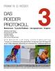 Das Roeder Protokoll 3 Basiswissen - Typische Probleme ? Lösungsoptionen - Vorgehen -Das führende Übungsbuch für Ihr Eigentraining 106 Große Farbfotos auf Fotoplus-Papier -HC