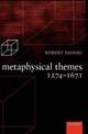 Metaphysical Themes 1274-1671 - Robert Pasnau