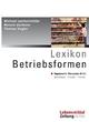 Lexikon Betriebsformen - Michael Lerchenmüller; Thomas Vogler; Renate Vochezer