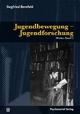 Jugendbewegung – Jugendforschun - Siegfried Bernfeld; Ulrich Herrmann