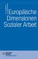 Europäische Dimensionen Sozialer Arbeit - Günter J. Friesenhahn; Anette Kniephoff-Knebel