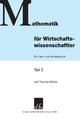 Mathematik für Wirtschaftswissenschaftler. - Thomas Köhler
