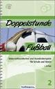 Doppelstunde Fußball - Daniel Memmert; Peter Breihofer