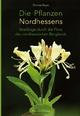 Die Pflanzen Nordhessens - Thomas Meyer